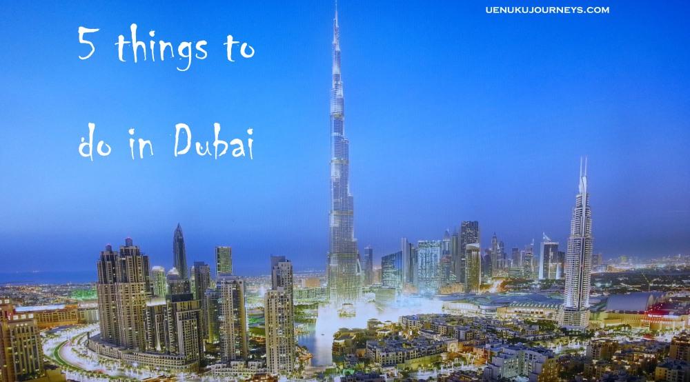 5 Things To Do In Dubai